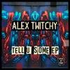 Tell U Some (Original Mix)