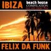 Ibiza Beach House 2011 Mixed By Felix da Funk (Mixed By Felix da Funk)