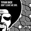 Don't Leave Me Girl (Extended Mix)