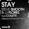 Stay feat. Colette (Sephano & Torio 2013 Remix)