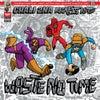 Waste No Time feat. Dynamite MC (Original Mix)