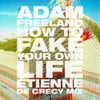 How To Fake Your Own Life (Etienne De Crecy Remix)