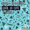 Look So Cute feat. Gabi'el (Extended Mix)