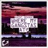 Where My Gangstas At? (Original Mix)