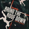 Bring The Roof Down (feat. Luciana) (Extended Mix)
