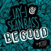 Be Good (Jay-J's Shifted up Mix)