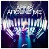 Arms Around Me (Original Mix)