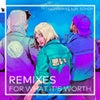 For What It's Worth feat. Sondr (6AM Extended Remix)