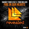 Fire In Our Hearts feat. C. Todd Nielsen (Original Mix)