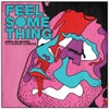 Feel Something feat. Duncan Laurence (Extended Mix)