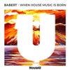 When House Music Is Born (Original Mix)