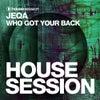 Who Got Your Back (Original Mix)