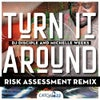 Turn It Around (Risk Assessment Remix Vox)