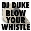 Blow Your Whistle (Lorant Mix)