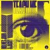 Teach Me (Original Mix)