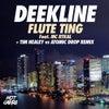 Flute Ting (Tim Healey & Atomic Drop Remix)