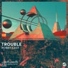 Trouble (Extended Mix)