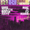 Make It To Heaven (with Raye) (Rework)