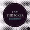 I AM THE JOKER (Original Mix)