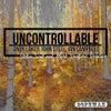 Uncontrollable (Original Mix)