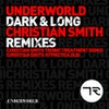 Dark And Long (Christian Smith Tronic Treatment Remix)