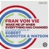 Wake Me Up When Everything Has Changed (Audiotox & Watson Remix)