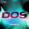 Dos (Extended Mix)