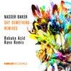 Say Something (Rebuke Acid Rave Remix)