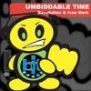Umbiddable Time (Original Mix)