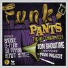 Funk Pants (The 2014 Re-Thread) feat. The Psyde Projects (BadboE Mix)