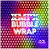 Bubble Wrap (Original Mix)