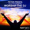 Worship The DJ (Peter Presta Apple Jaxx Mix)