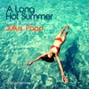 A Long Hot Summer Mixed & Selected By Julius Papp (Continuous Mix)