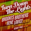 Turn Down The Lights (Brookes Brothers & René LaVice Remix)