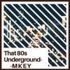 That 80s Underground (Original Mix)