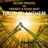 Drop It! Anthem (Peter Presta BIG Drop Mix)