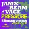 Pressure (Richard Vission Solmatic Remix)