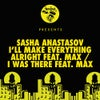 I Was There Feat. Max (Original Mix)