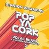 Pop Ya Cork (Volac Remix)