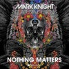 Nothing Matters (Original Club Mix)