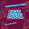 Dear Pascal (Original Mix)