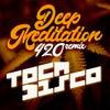 Deep Meditation (Tocadisco's #420 Remix)
