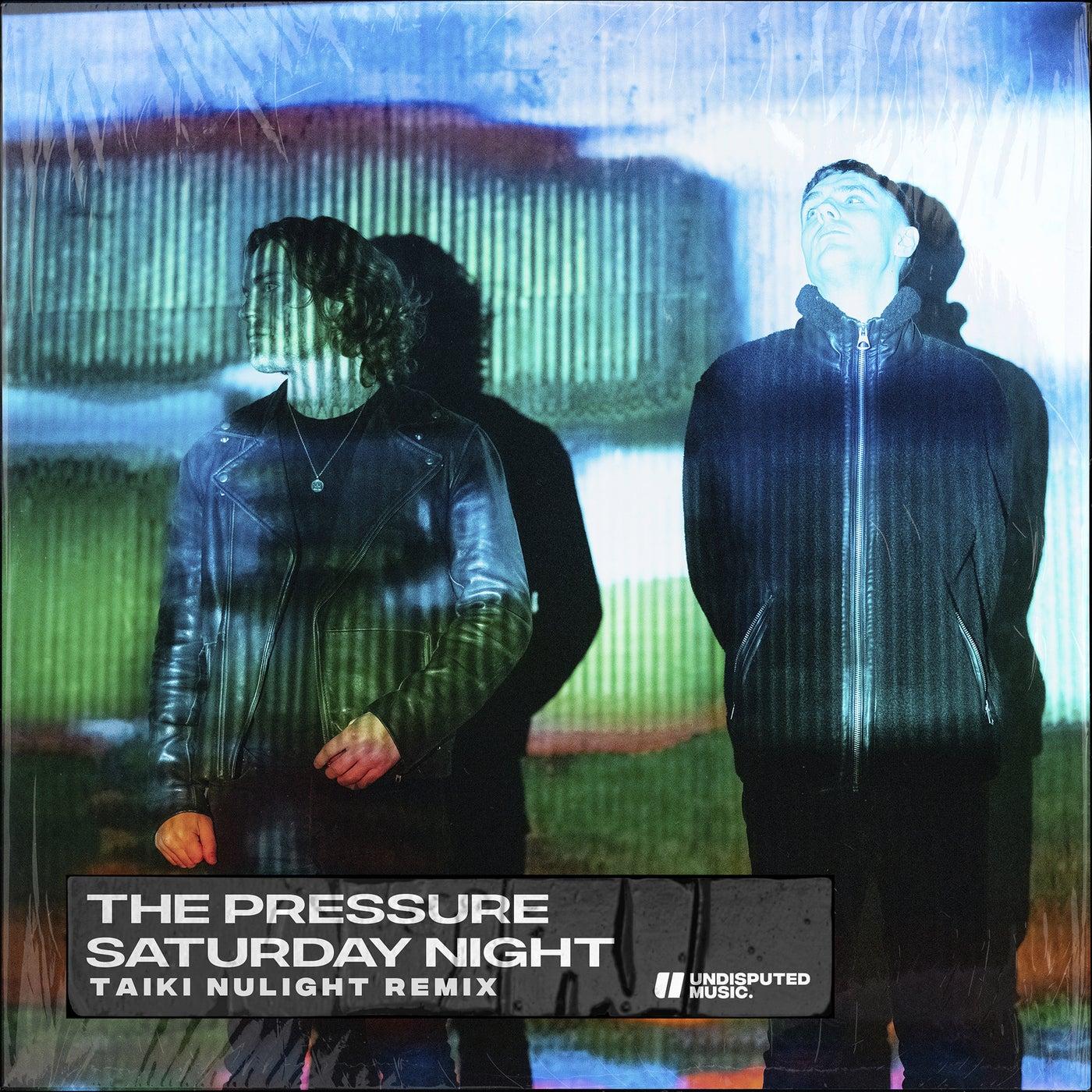 Saturday Night (Taiki Nulight Extended Remix)