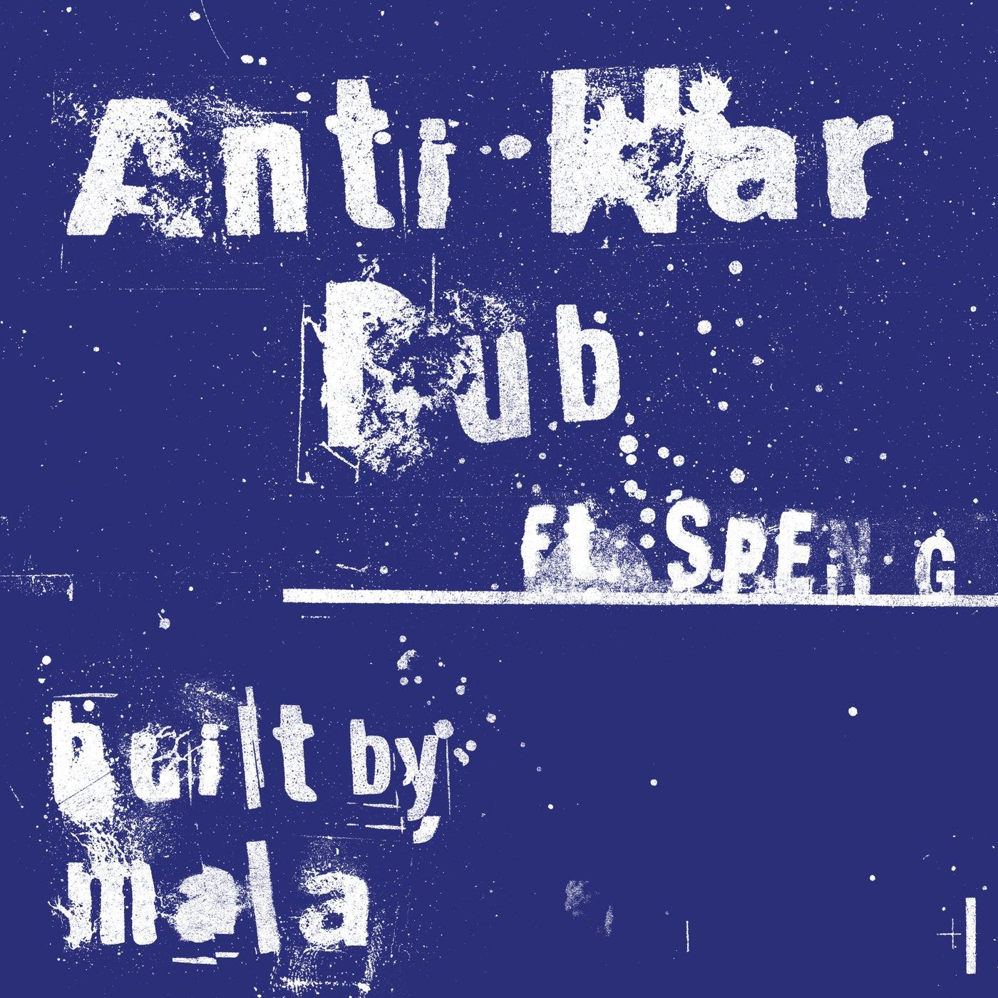 Anti War Dub feat. Spen G (Re-master)