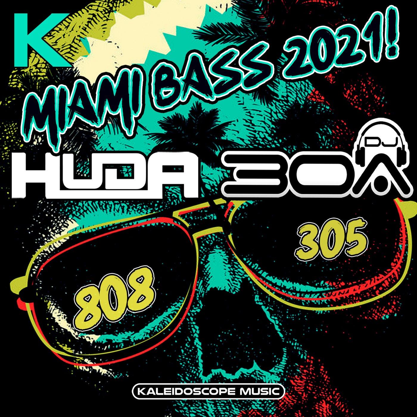Miami Bass 2021 (Original Mix)