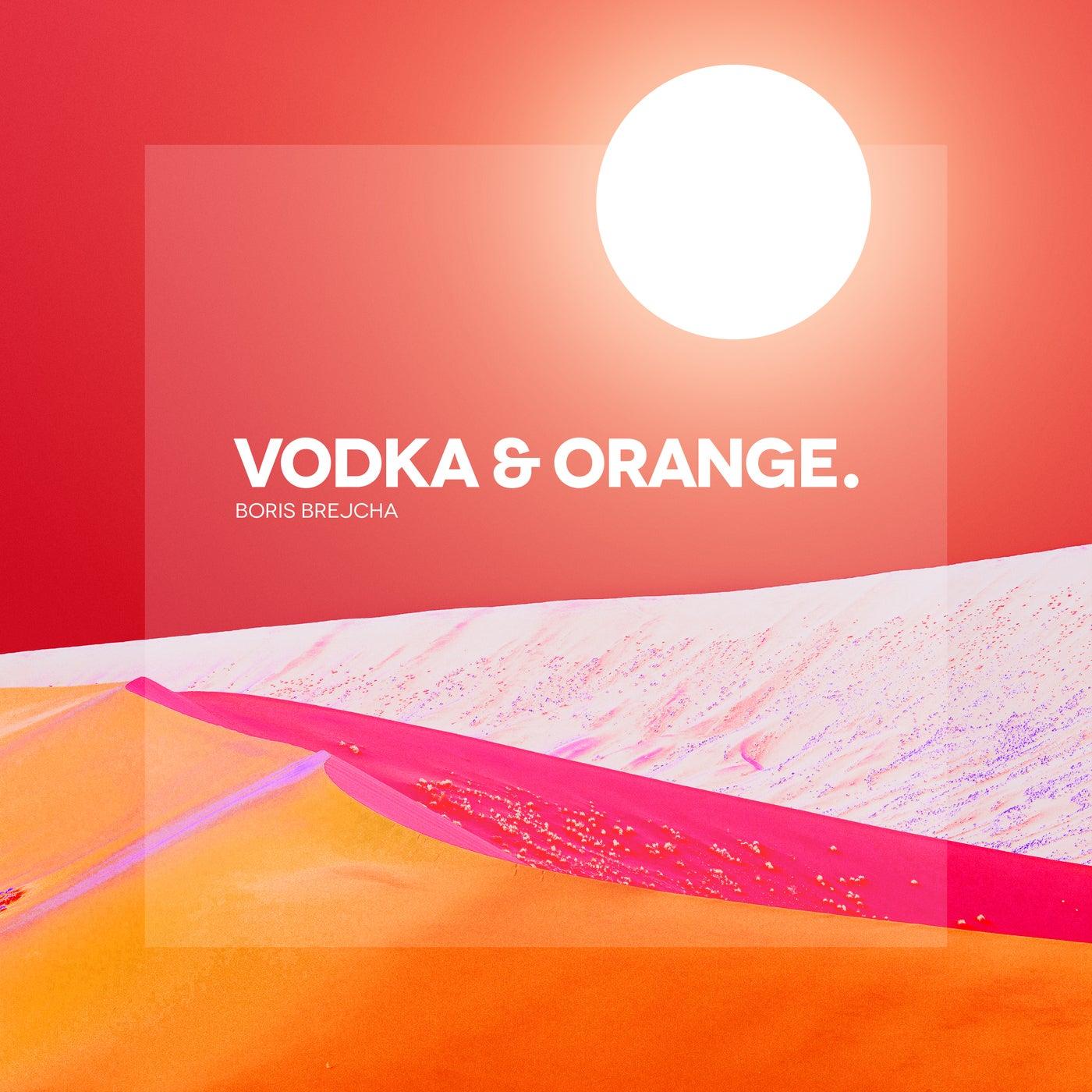 Vodka & Orange (Original Mix)
