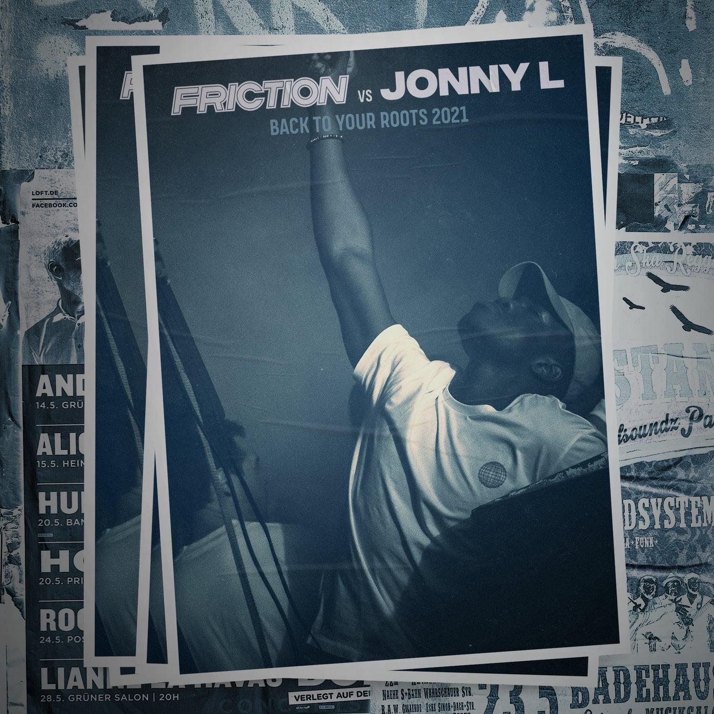 Friction Vs Jonny L Back To Your Roots 2021 (Original Mix)