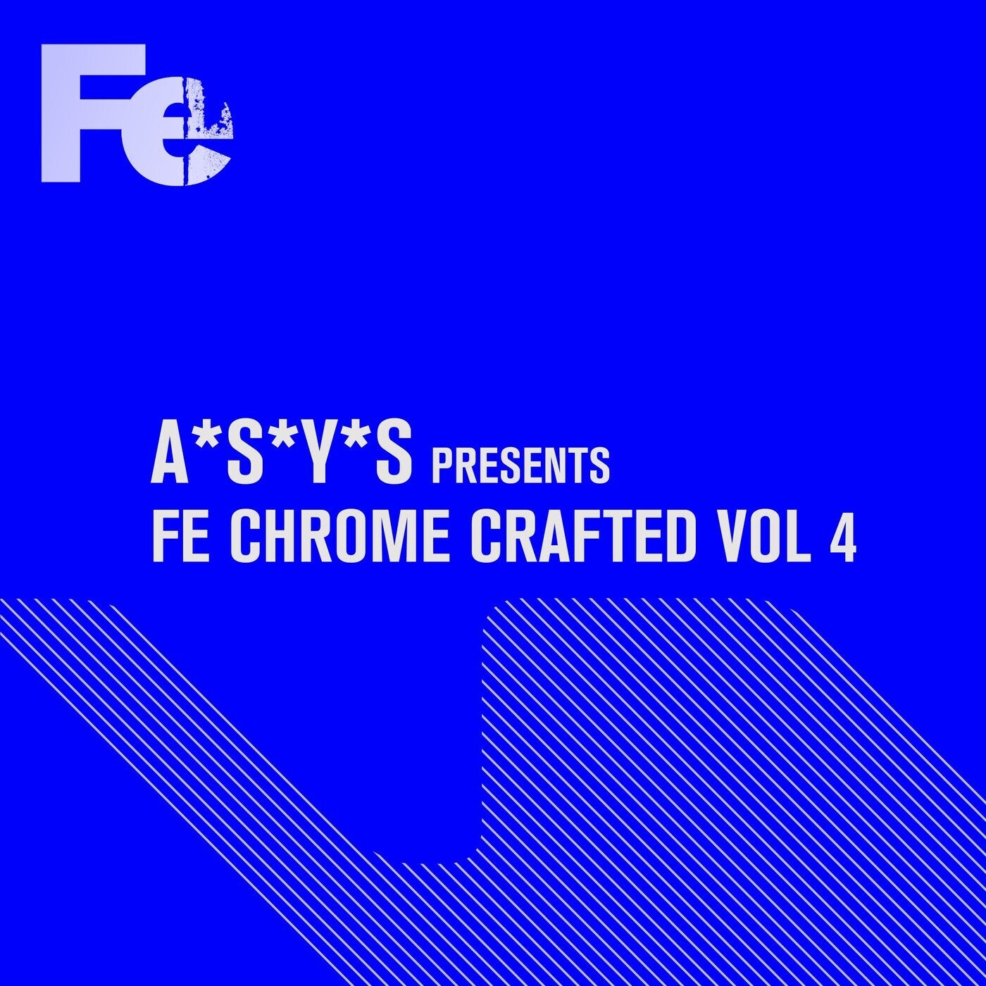 A*S*Y*S Presents Fe Chrome Crafted, Vol. 4