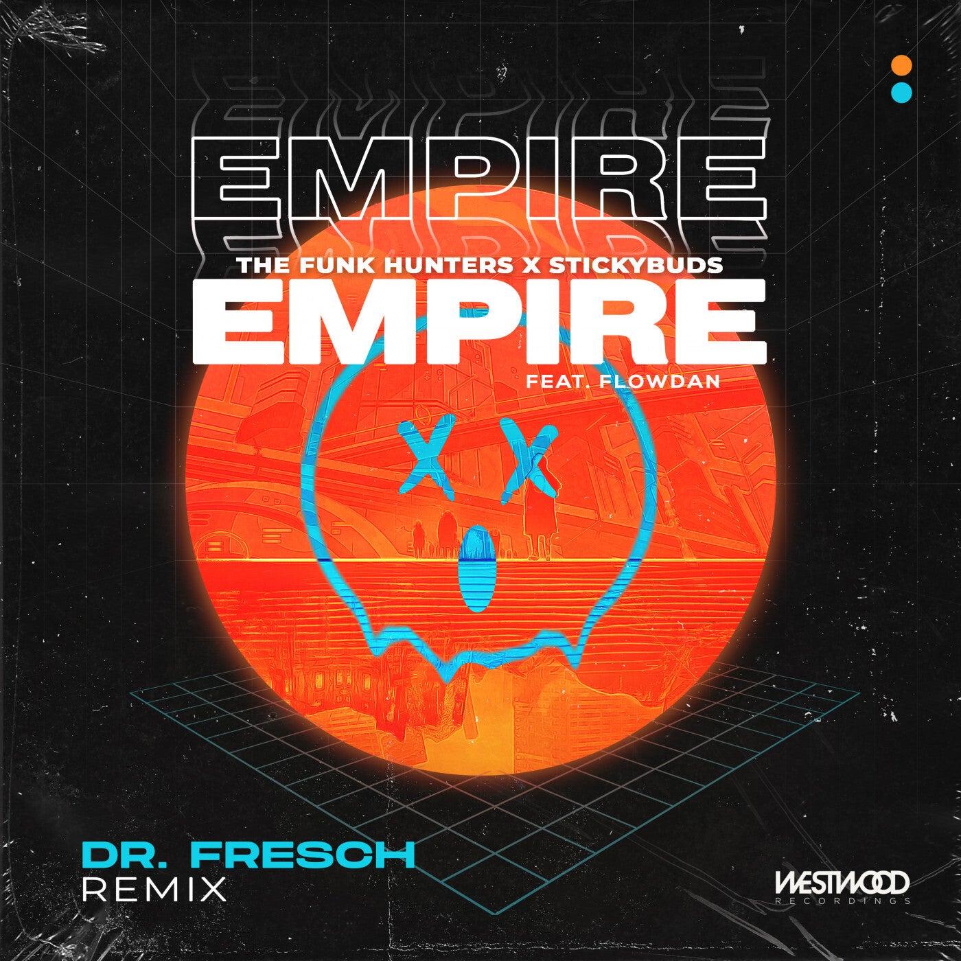Empire (feat. Flowdan) (Dr. Fresch Extended Remix)