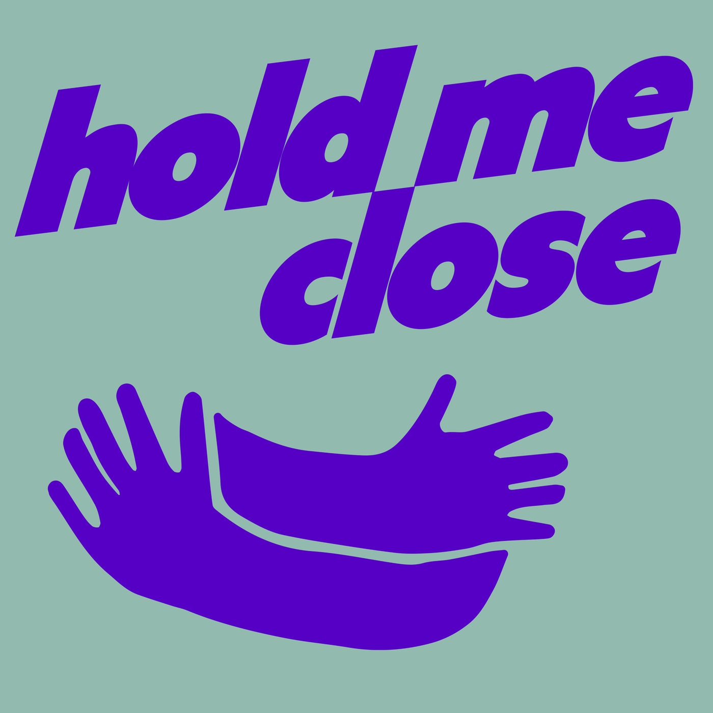 Hold Me Close (Extended Mix)